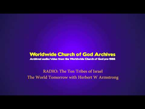 Radio: The Ten Tribes of Israel [The World Tomorrow with Herbert W Armstrong]