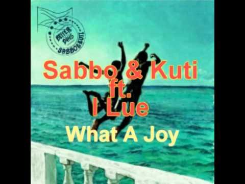 SaBBo & Kuti ft. I Lue - What A Joy
