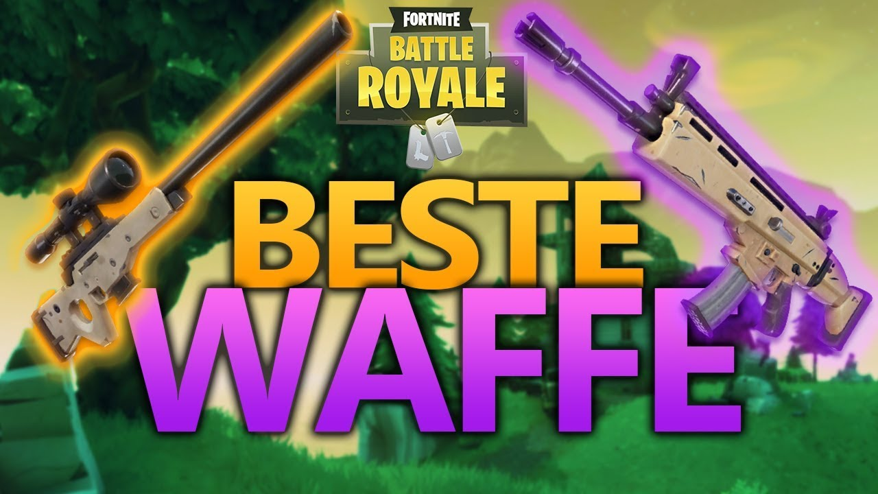 Die Besten Waffen In Battle Royale Fortnite Deutsch