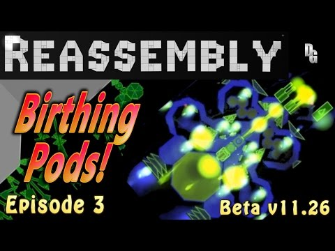 Reassembly - Let's Play - Episode 3 - Asexual reproduction of the intergalactic fleet!