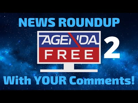 Live News Roundup (Featuring YOUR Comments!) 6/17/2021