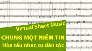 Tổng phổ | CHUNG MỘT NIỀM TIN | Hòa tấu dàn nhạc dân tộc | Xuân Khải | Sound by Finale
