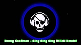 [Glitch Hop]Benny Goodman - Sing Sing Sing (MilaN Remix)