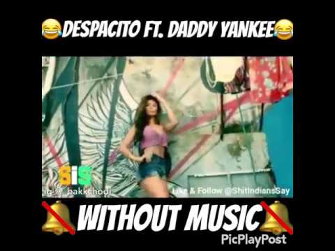 Despacito without music. Most funny