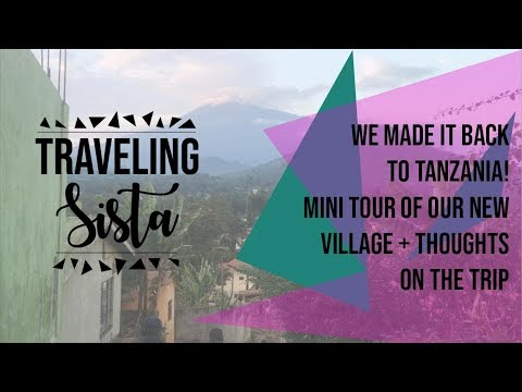 AUDIO ISSUES FIXED! | Finally Back In Tanzania | Mini Village Tour + Thoughts on The Journey|