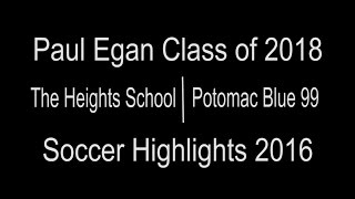 Paul Egan Class of 2018 Soccer Highlights 2016