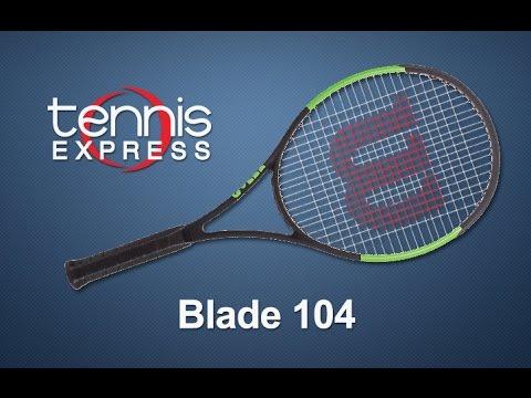 Wilson Blade 104 Tennis Racquet Review Tennis Express Youtube