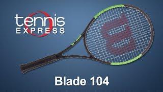 Wilson Blade 104 Tennis Racquet Review | Tennis Express