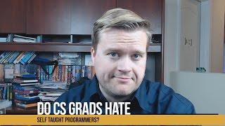 Do CS Graduates Hate Self-Taught Programmers?