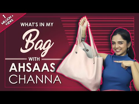 What鈥檚 In My Bag With Ahsaas Channa | Bag Secrets Revealed | Exclusive