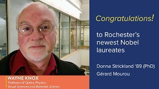 Congratulations from Wayne Knox to Donna Strickland and Gérard Mourou