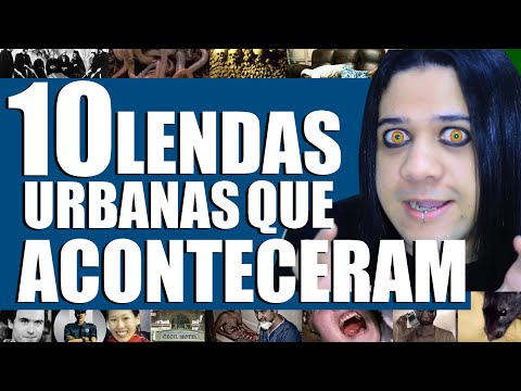 10 LENDAS URBANAS ASSUSTADORAS  QUE REALMENTE ACONTECERAM | MILHO WONKA