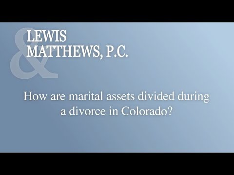 How Are Marital Assets Divided During A Divorce In Colorado?