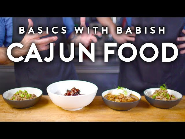 Cajun Food   Basics with Babish (feat. Isaac Toups)