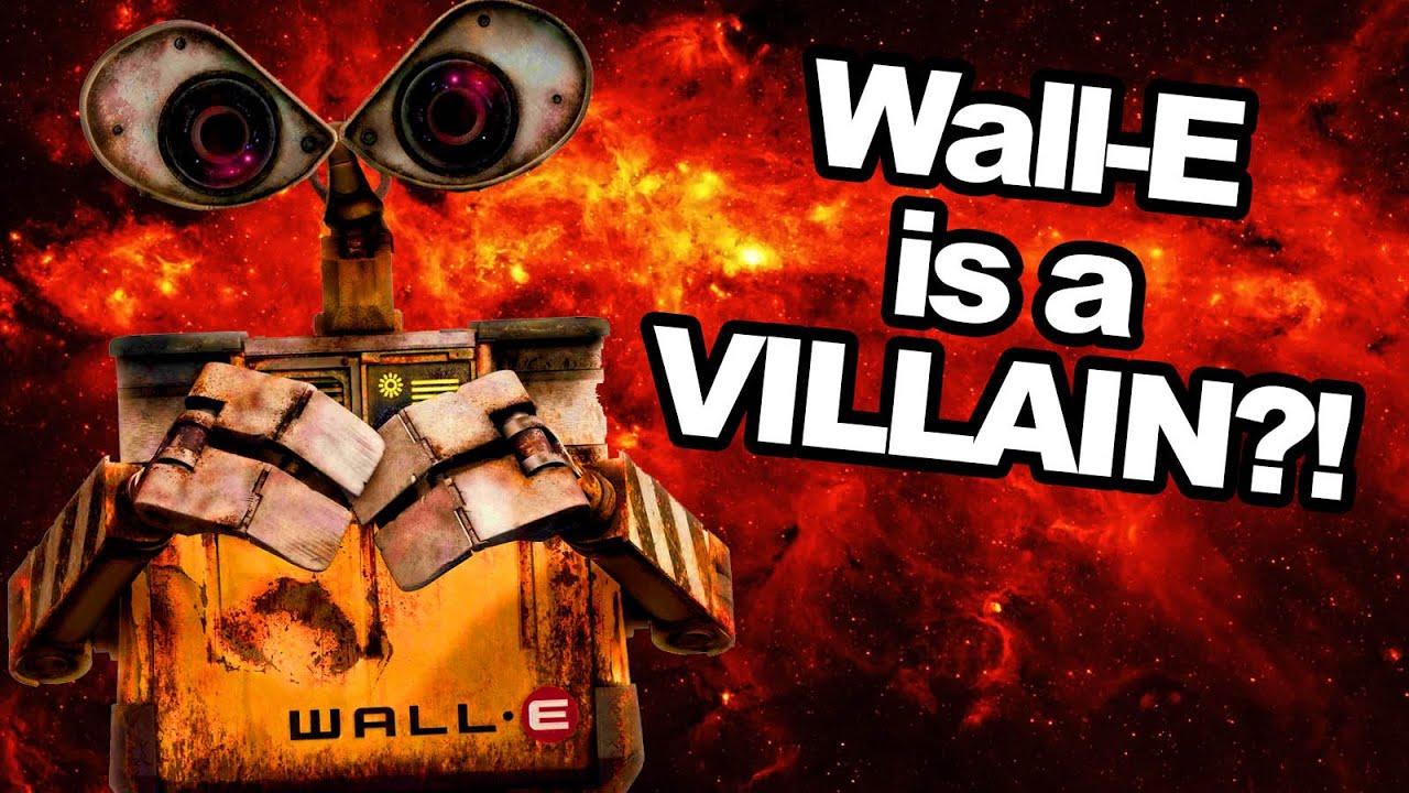 Pixar Theory: Wall-E Is A Villain?! (feat. T. Michael