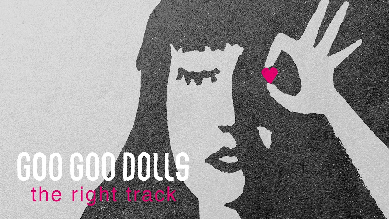 Goo Goo Dolls - The Right Track [Official Audio]