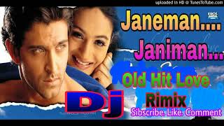 Janeman Janeman || Old Hit Love Rimix || Special Dj Song