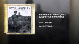 Bal Maiden / Jasen Quick (Background Interview)