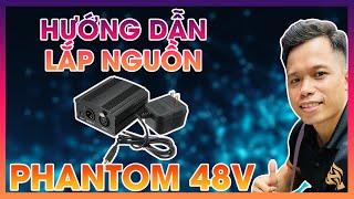 Truyền Hữu - Hướng dẫn lắp bộ nguồn phantom 48V cho mic K200 , SM 8B, AT2020 - 0968030393