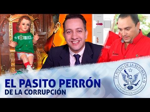 EL PASITO PERRÓN DE LA CORRUPCIÓN - EL PULSO DE LA REPÚBLICA