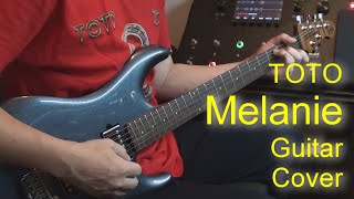 Toto - Melanie (Guitar Cover) Steve Lukather Tone