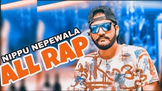 nippu NEPEWALA all rap | ALL RAP NIPPU NEPEWALA all songs | kd all rap | nippu NEPEWALA all songs