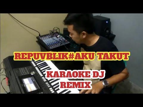 Republik Aku Takut Dj Remix Karaoke Tanpa Vokal Full Lirik (Tutorial Main Keyboard Manual)