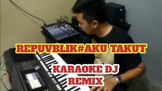 Republik Aku Takut Dj Remix Karaoke tanpa vokal full lirik (Tutorial main keyboard manual)
