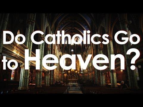 Do Catholics Go to Heaven?