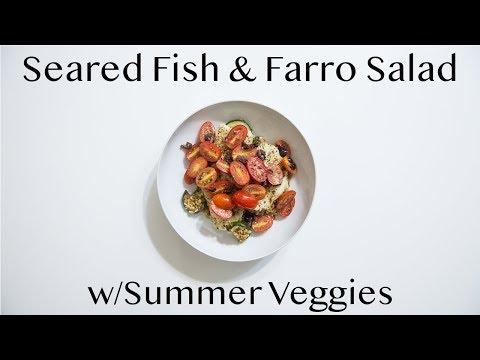 Cooking Seared Fish & Farro Salad