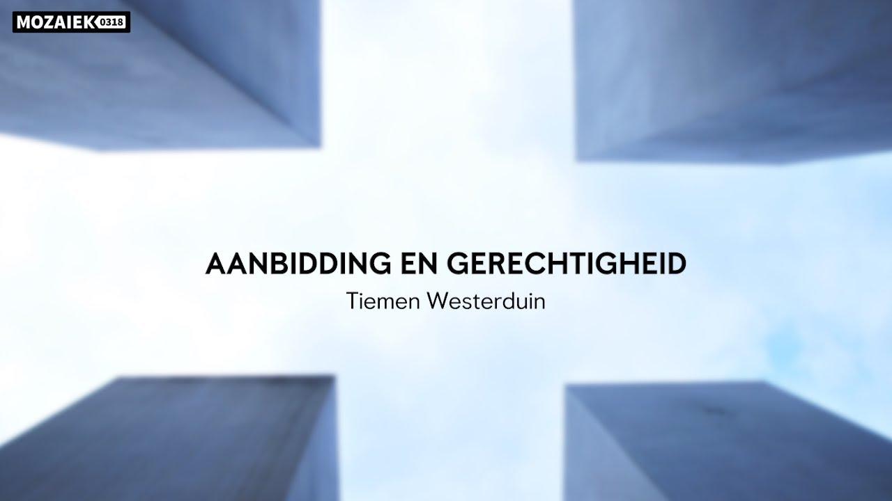 Preek: Aanbidding en gerechtigheid - Tiemen Westerduin