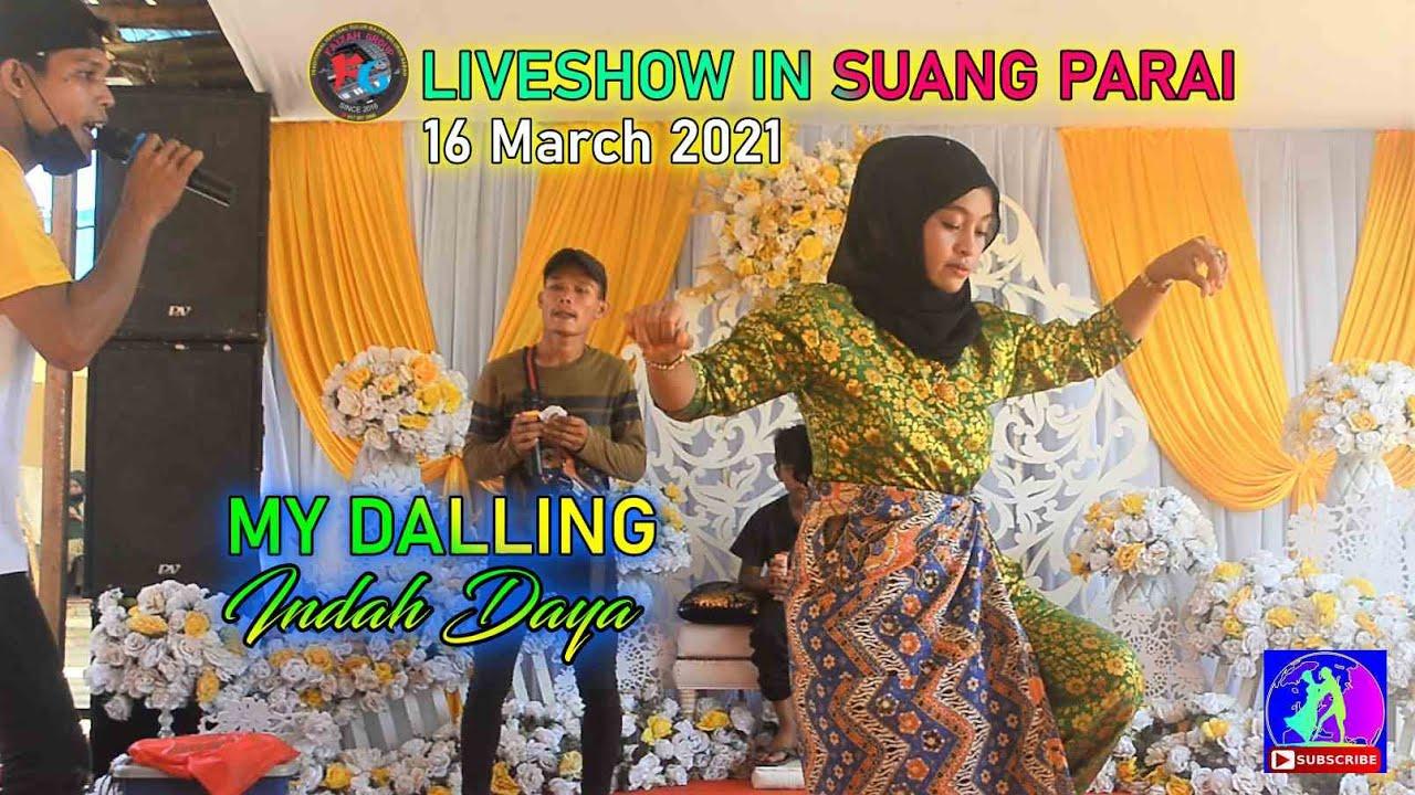 MY DALLING INDAH DAYA 🙏 16 MARCH 2021 SUANG PARAI