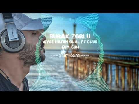 Ayşe Hatun Önal ft. Onur - Güm Güm ( Burak Zorlu Mix )