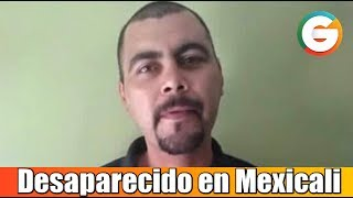 Desaparecido en Mexicali