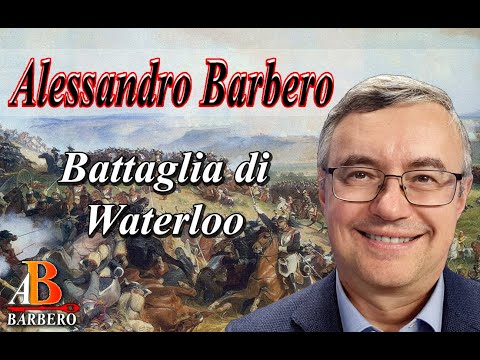 Alessandro Barbero - Battaglia Di Waterloo