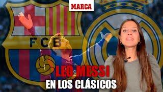 Clásico FC Barcelona - Real Madrid: Messi vs Real Madrid  I MARCA