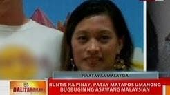 BT: Buntis na Pinay, patay nang bugbugin ng asawang Malaysian