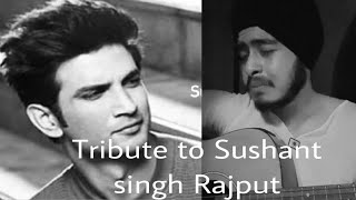 Jaan Nisaar x Khairiyat (one take cover) | Tribute to Sushant Singh Rajput | Acoustic Singh