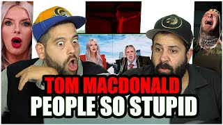 "THE BLACK EYES ARE BACK!! Tom MacDonald - ""People So Stupid"" *REACTION!!"