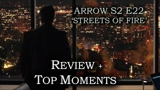 Arrow Season 2 Episode 22 - STARLING CITY BURNS - Review + Top Moments