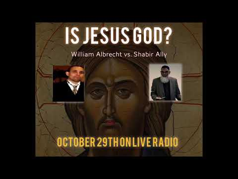 X Outreach Radio: Dr. Shabir Ally vs. Catholic apologist William Albrecht (Is Jesus God?)