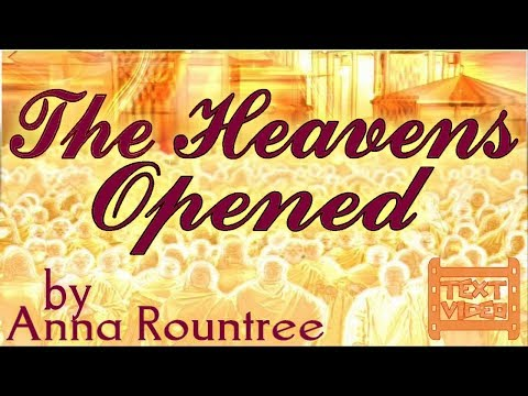 TextVideo: The Heavens Opened by Anna Rountree [Remastered]