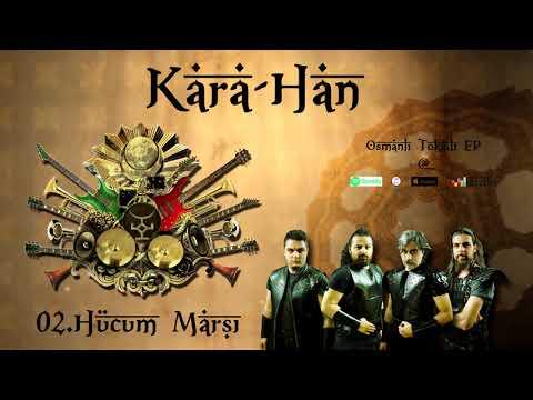 KARA HAN - Hücum Marşı (Nevâ Çeng-i Harbî)