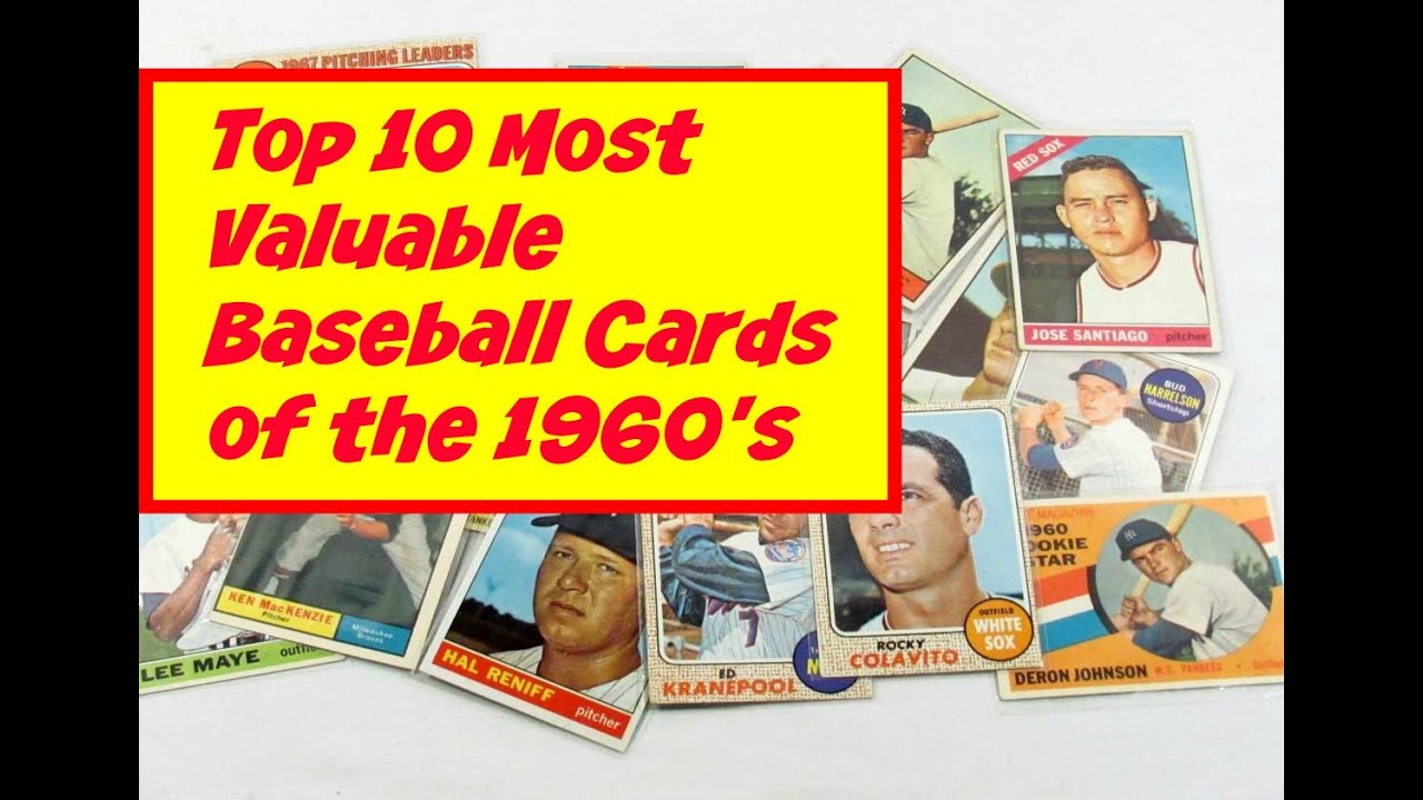 Most Valuable Baseball Cards From The 1960s Topps Top 10 List