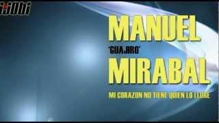 Manuel 'Guajiro' Mirabal - Mi Corazon No Tiene Quien Lo Llore [HIGH QUALITY MUSIC]