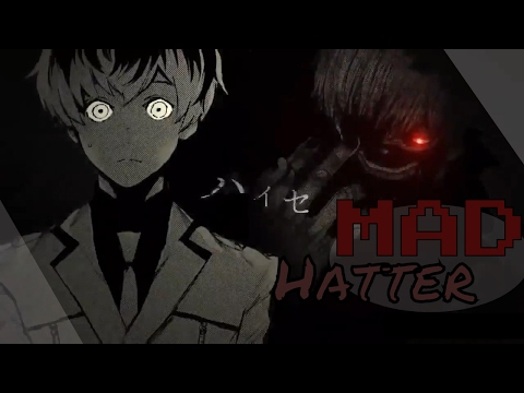Tokyo Ghoul - Manga ~ [MAD] AMV - Mad Hatter