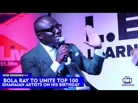 Bola Ray to unite Ghanaian artists on his birthday