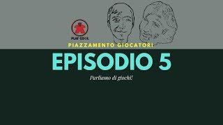 Playcool - Piazzamento giocatori - Episodio 5