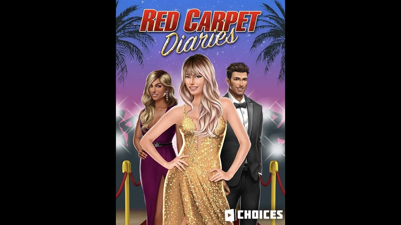 Choices Stories You Play Red Carpet Diaries Chapter