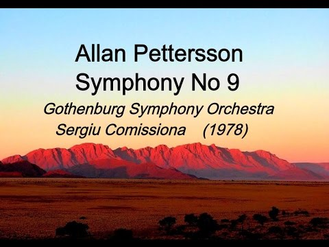Allan Pettersson, Symphony No 9, Sergiu Comissiona